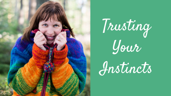 Trusting your Instincts