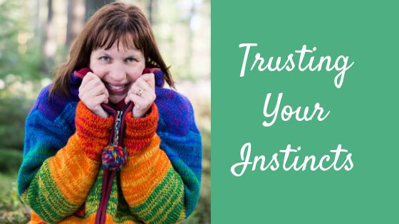 Trusting your Instincts