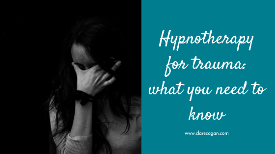 Hypnotherapy for trauma – what you need to know