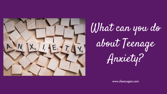 What can you do about Teenage Anxiety?