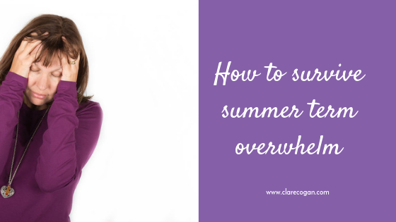 How to survive summer term overwhelm