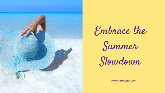 Embrace the Summer Slowdown